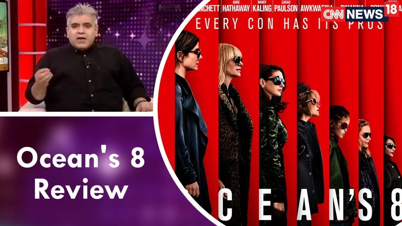 Rajeev Masand Review Of Ocean's 8 | CNN News18