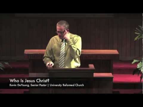 Kevin DeYoung | Who Is Jesus Christ?