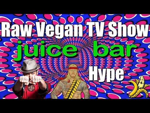 """Raw Vegan TV show Hype """"Juice Bar"""""""