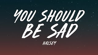 Halsey - You should be sad