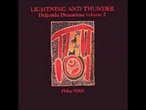 "Phillip Peris - ""Lightning & Thunder"" Didjeridu Dreamtime volume 2 - full"