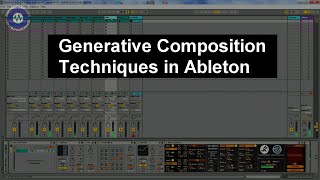 Generative Music Techniques With Ableton Live