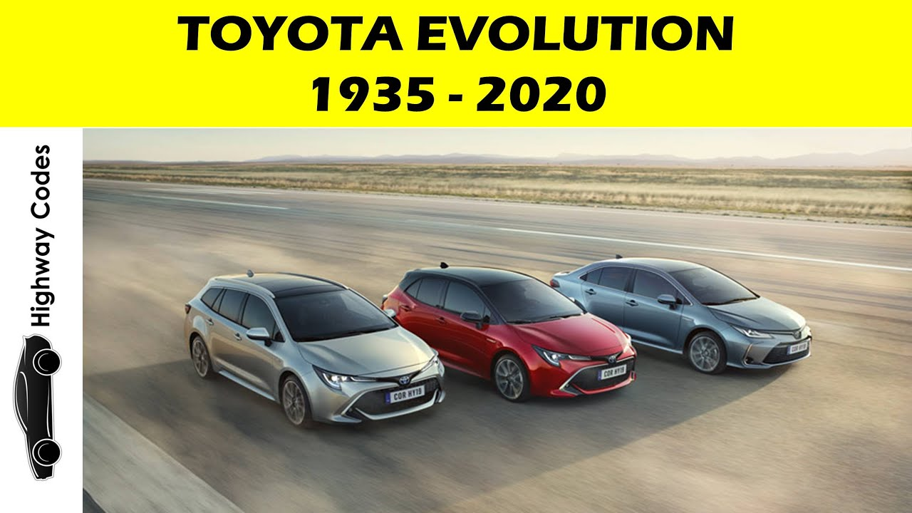 TOYOTA EVOLUTION 1935 - 2020   HIGHWAY CODES - YouTube