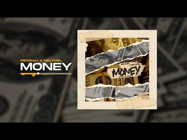 Messiah x MelyMel - Money (Spanish Remix) [Official Audio]