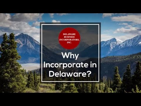 why-incorporate-in-delaware?-|-delaware-llc-or-corporation-|-delaware-business-incorporators,-inc.