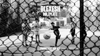 Olexesh - BOLZPLATZ (prod. von m3) [Freetrack]