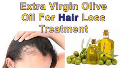 Extra Virgin Olive Oil For Hair Loss Treatment | Get Rid of Hair Loss Naturally
