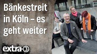 Realer Irrsinn: Bänkestreit in Köln – Teil 3