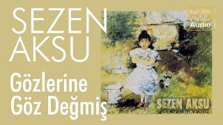Sezen Aksu - Gözlerine Göz Değmiş (Official Audio)
