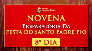 Novena da Festa de São Pio de Pietrelcina: 8º Dia