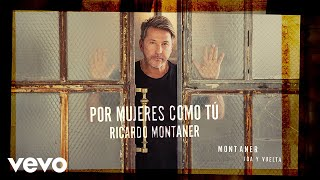 Ricardo Montaner - Por Mujeres Como Tú (Cover Audio)