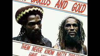 Don Carlos And Gold - Ginalship - (Them Never Know Natty Dread Have Him Credential)