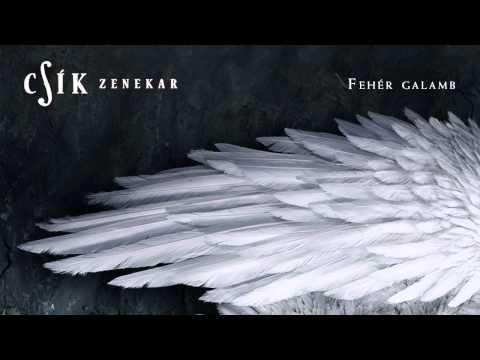 Csík Zenekar - Fehér galamb