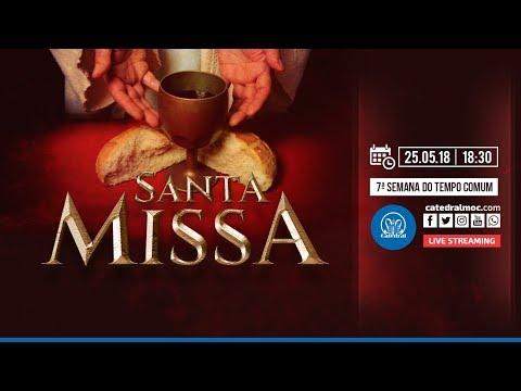 Santa Missa - 25/05/18 - 18:30 - Catedral de Montes Claros