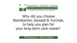Why did you choose Steinbacher, Goodall & Yurchak to help you plan for your Long-term care needs?