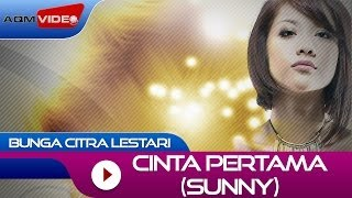 Bunga Citra Lestari - Cinta Pertama (Sunny) | Official Video