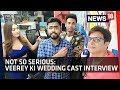 Exclusive Interview | Jimmy Shergill | Pulkit Samrat | Kriti Kharbanda | Veerey Ki Wedding
