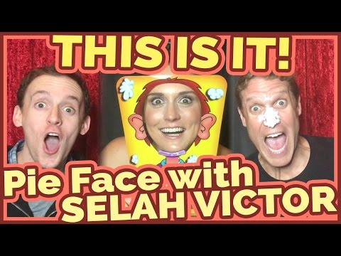 This Is it!  Pie Face with Selah Victor