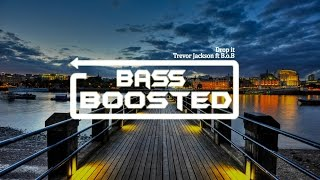 Trevor Jackson - Drop It Remix ft B.o.B [BASS BOOSTED][NCR]