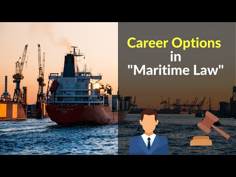 Career Options for Maritime Lawyers!