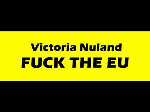 "Victoria Nuland - ""F**K THE EU"""