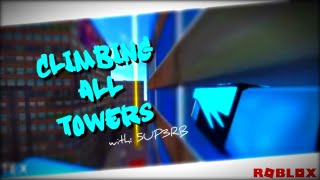 Climbing all towers | Roblox Parkour (w/ 5UP3RB)