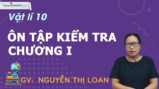Ôn tập kiểm tra chương I – Vật Lí 10 – Cô Nguyễn Thị Loan