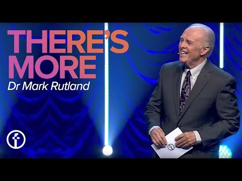 There Is More | Dr. Mark Rutland