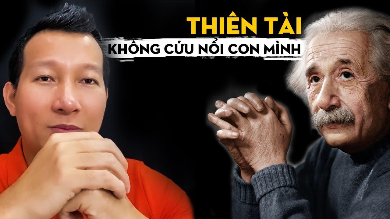 Thiên Tài THAY ĐỔI CẢ THẾ GIỚI, Nhưng KHÔNG CỨU NỔI CON MÌNH! | Trần Quốc Phúc