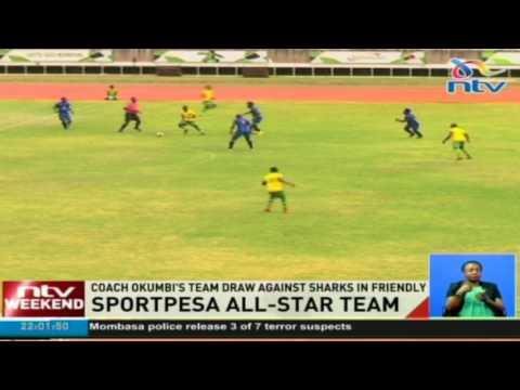 Sportpesa All-Star team: Coach Okumbi's team draw against Sharks in friendly