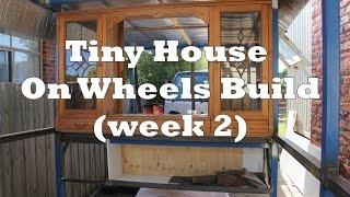 Tiny House On Wheels Build  Week 2