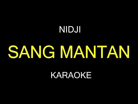 SANG MANTAN - Nidji (Karaoke/Lirik)