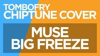 Muse BIG FREEZE CHIPTUNE Cover   FL Studio 10