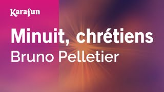 Karaoke Minuit, chrétiens - Bruno Pelletier *