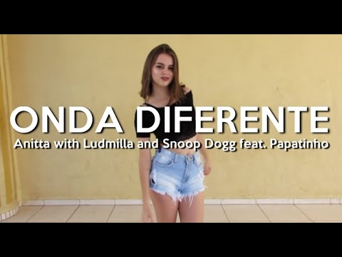 ONDA DIFERENTE - Anitta with Ludmilla and Snoop Dogg feat Papatinho - choreography by Viviane Costa