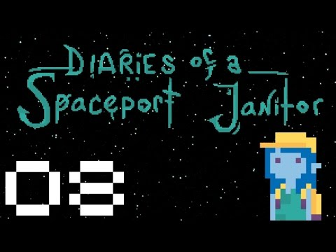 Diaries of a Spaceport Janitor - Gameplay Part 8