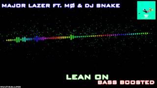 Major Lazer Ft. MØ & Dj Snake - Lean On (Bass Boosted)