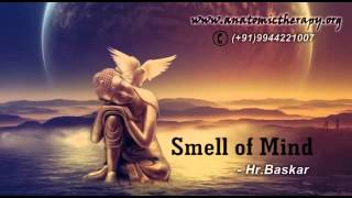 Smell of Mind(Part-1) by Hr.Baskar(Peace O Master)