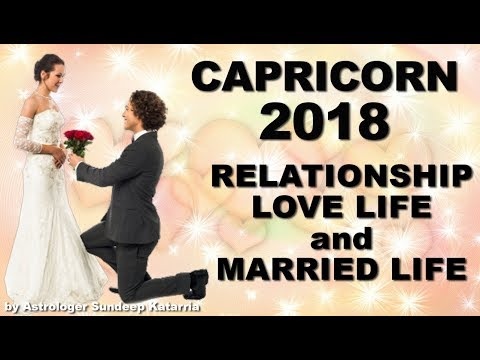 CAPRICORN 2018 Relationship, Love & Married Life Annual Horoscope Astrology