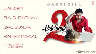Jassi gill batchmate 2 full songs (official) jukebox | new punjabi album