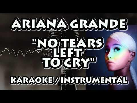 ARIANA GRANDE - NO TEARS LEFT TO CRY (KARAOKE / INSTRUMENTAL)