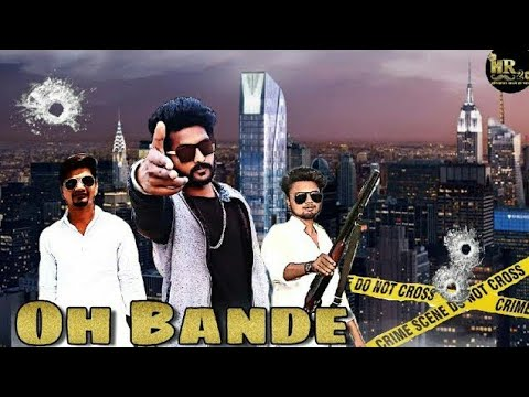 Oh Bande 2 Official Video   Dilraj Dhillon Ft. Sidhu moose aala   HR20production   Hr 20 