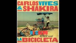 Carlos Vives Feat Shakira   La Bicicleta DJ CALVO REMIX 2016