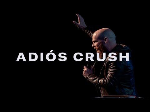 Adios Crush | Crush | Ps.Andrés Spyker