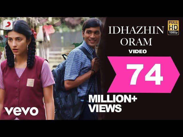 3 - Idhazhin Oram Video | Dhanush, Shruti | Anirudh