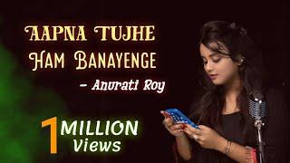 Apna Tujhe Ham Banayenge    Recreate Version    Anurati Roy    Kumar Sanu & Sujata Goswami    HUW