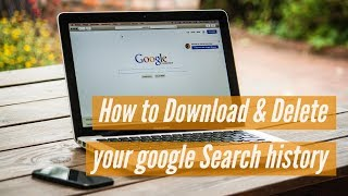 Download How to See, Download & Delete your Google Search history