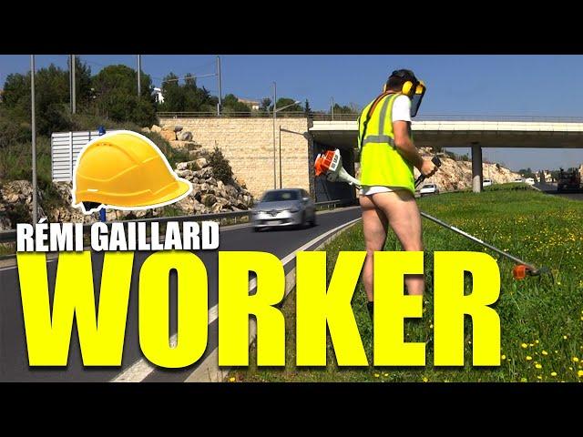 WORKER (REMI GAILLARD)