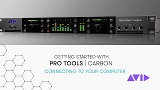 Getting Started with Pro Tools | Carbon – Connecting to Your Computer