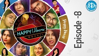 Happy Hours - Web Series | Epi #8 | #TeluguWebseries